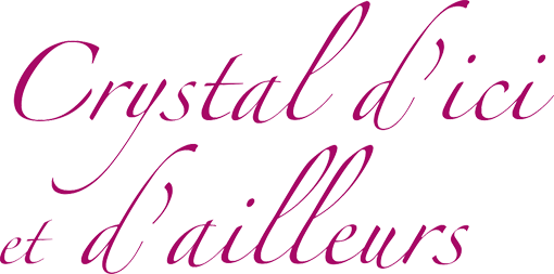 Crystal d'Ici & d'Ailleurs